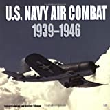 Lawson, Robert: U.S. Navy Air Combat: 1939-1946
