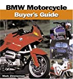 BMW Motorcycle Buyer's Guide by Mark…