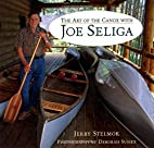The Art of the Canoe with Joe Seliga by…