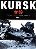 Kursk 1943: The Greatest Tank Battle Ever…