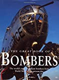 Lake, Jon: The Great Book of Bombers: The World's Most Important Bombers from World War I to the Present Day