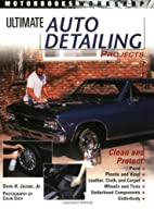 Ultimate Auto Detailing Projects (Motorbooks…