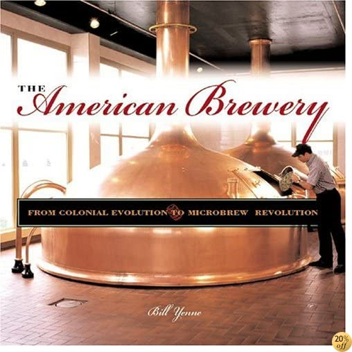 The American Brewery: A Portable History of Beer Making