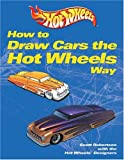 Robertson, Scott: How to Draw Cars the Hot Wheels Way