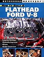 How to Build a Flathead Ford V-8 (Motorbooks…
