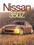 Lamm, John: Nissan 350z: Behind the Resurrection of a Legend