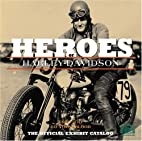 Heroes of Harley Davidson by Ed Youngblood