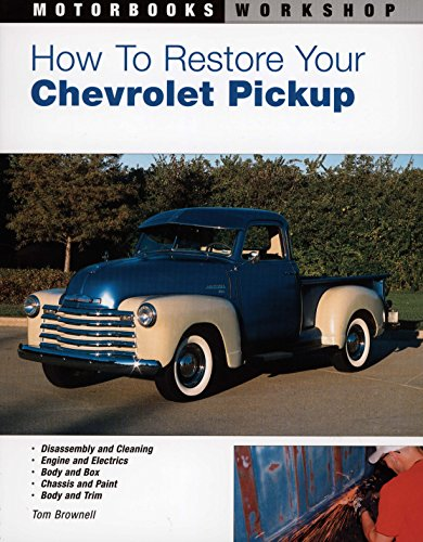 how-to-restore-your-chevrolet-pickup-motorbooks-workshop