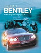 The DNA of Bentley by Richard Feast