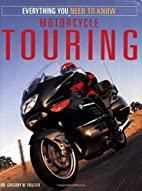 Motorcycle Touring: Everything You Need to…