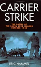 Carrier Strike: The Battle of the Santa Cruz…