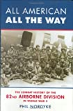 Nordyke, Phil: All American All The Way: The Combat History Of The 82nd Airborne Division In World War II