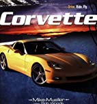 Corvette (Drive. Ride. Fly.) by Mike Mueller