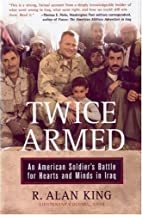 Twice Armed by Lt. Col. R. Alan King