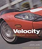 Lamm, John: Velocity: Supercar Revolution