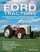 How To Restore Ford Tractors: The Ultimate…