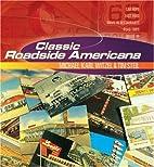 Classic Roadside Americana by Michael Karl…