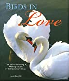 Birds in Love: The Secret Courting & Mating…