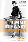 Smith, Starr: Jimmy Stewart: Bomber Pilot