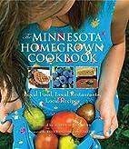 The Minnesota Homegrown Cookbook: Local…