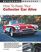 How To Keep Your Collector Car Alive…