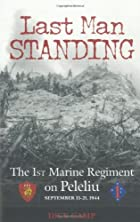 Last Man Standing: The 1st Marine Regiment…