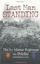 Last Man Standing: The 1st Marine Regiment…
