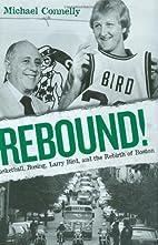 Rebound!: Basketball, Busing, Larry Bird,…