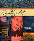 Quilting Art: Inspiration, Ideas &…