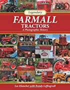 Legendary Farmall Tractors: A Photographic…