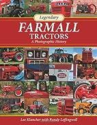 Legendary Farmall Tractors: A Photographic…