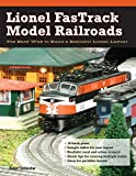 Schleicher, Robert: Lionel FasTrack Model Railroads: The Easy Way to Build a Realistic Lionel Layout