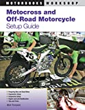 Thompson, Mark: Motocross and Off-Road Motorcycle Setup Guide (Motorbooks Workshop)