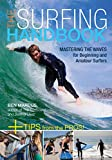 Marcus, Ben: The Surfing Handbook: Mastering the Waves for Beginning and Amateur Surfers