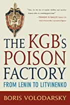 The KGB's Poison Factory: From Lenin to…
