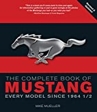The Complete Book of Mustang: Every Model…