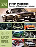 Elliott, Sue: Street Machines: Classics, Muscle Cars, Modern (Idea Book)