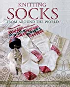 Knitting Socks from Around the World by Kari…