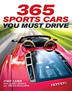 365 Sports Cars You Must Drive by John Lamm