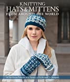 Knitting Hats & Mittens from Around the…
