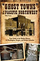 Ghost Towns of the Pacific Northwest: Your…