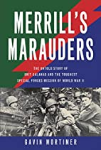 Merrill's Marauders: The Untold Story of…