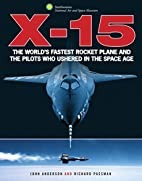 X-15 The World's Fastest Rocket Plane and…