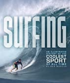 Surfing: An Illustrated History of the…