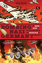 Bombing Nazi Germany: The Graphic History of…