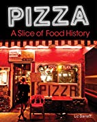 Pizza, A Slice of American History by Liz…