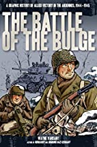 The Battle of the Bulge: A Graphic History…