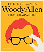 The Ultimate Woody Allen Film Companion by…