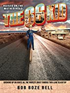 The 66 Kid: Raised on the Mother Road:…