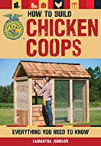 How to Build Chicken Coops: Everything You…